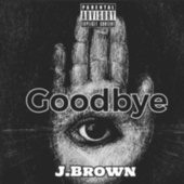Goodbye de J. Brown