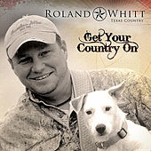 Get Your Country On von Roland Whitt