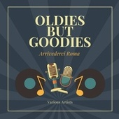 Arrivederci Roma (Oldies but Goodies) di Various Artists