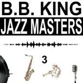 Jazz Masters, Vol. 3 by B.B. King