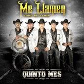 Me Llamen Como Me Llamen by Quinto Mes