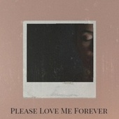 Please Love Me Forever by Various Artists