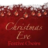 Christmas Eve Festive Choirs de Various Artists