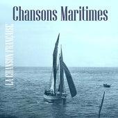 La Chanson Française / Chansons Maritimes by Various Artists