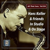 All that Jazz, Vol. 134: Hans Koller & Friends von Hans Koller