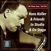 All that Jazz, Vol. 134: Hans Koller & Friends de Hans Koller