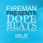 Fireman Presents Dope Beats And Instrumentals Vol 12 The Wave by the fireman