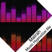 Music Hypnotize Me - Single by Matrah