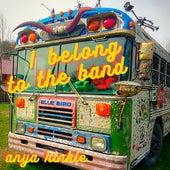 I Belong to the Band by Anya Hinkle