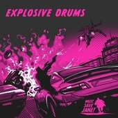 Explosive Drums von Must Save Jane