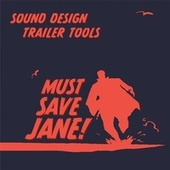 Sound Design Trailer Tools von Must Save Jane