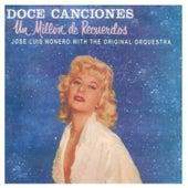 Doce Canciones y Un Millon Recuerdos by Jose Luis Monero