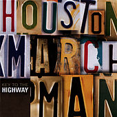 Key to the Highway by Houston Marchman