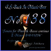 Bach In Musical Box 138 / Sonata For Flute And Basso Continuo E Minor Bwv1034 by Shinji Ishihara