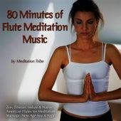80 Minutes Of Flute Meditation Music (Zen, Tibetan & Native American Flutes for Meditation, Massage, New Age, Spa & Reiki) de Meditation Tribe