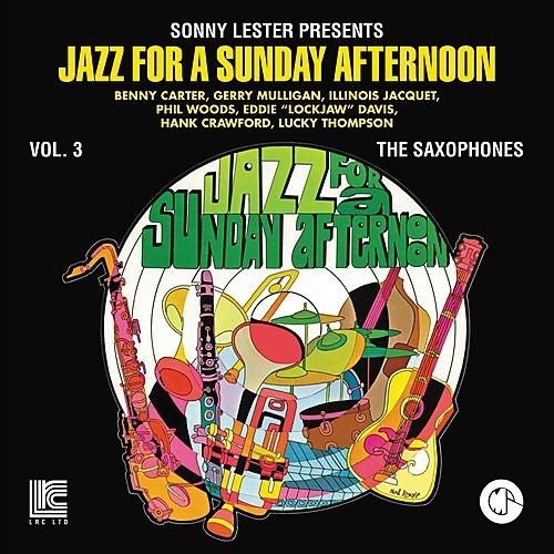 Jazz For A Sunday Afternoon Vol. 3: The Saxophones by Various Artists