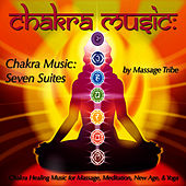 Chakra Music: Seven Suites (Chakra Healing Music for Massage, Meditation, New Age &Yoga) de Massage Tribe