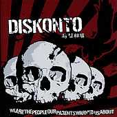 We Are The People Our Parents Warned Us About by Diskonto