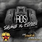 Súbanle al Estéreo by Grupo Ros
