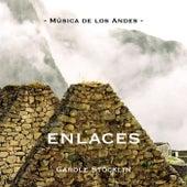 -Música de los Andes- ENLACES de Carole Stöcklin