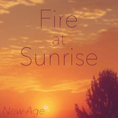 Fire at Sunrise New Age de Various Artists
