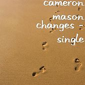 Changes - Single by Cameron Mason