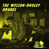 The Wesson-Dooley Drones von Must Save Jane