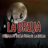 La Bruja (Música de bossa nova de la bruja) de Various Artists