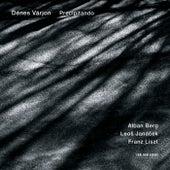 Berg, Janácek, Liszt: Precipitando de Dénes Várjon