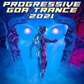 Progressive Goa Trance 2021 by Various Artists