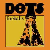 DOTS von The Fireballs