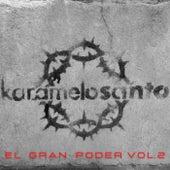 El Gran Poder, Vol. 2 by Karamelo Santo