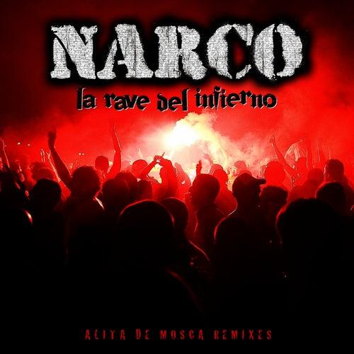 La Rave del Infierno (Alita de Mosca Remixes) de Narco