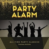 Party Alarm (All-Time Party Classics) de Various Artists