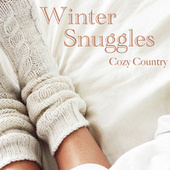 Winter Snuggles Cozy Country by Various Artists
