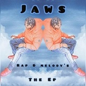 Rap & Melody's Ep by JAWS