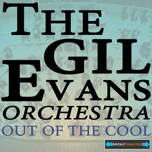 Out of the Cool Remastered by Gil Evans