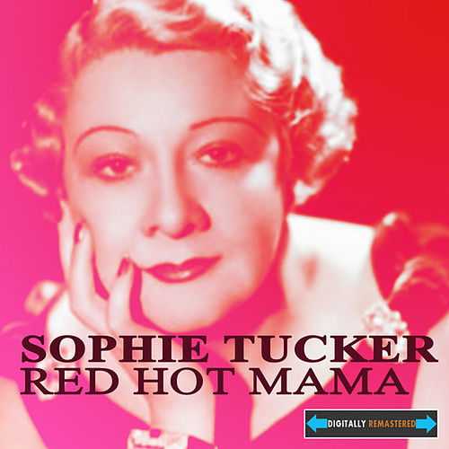 Red Hot Mama by Sophie Tucker