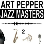 Jazz Masters, Vol. 2 von Art Pepper