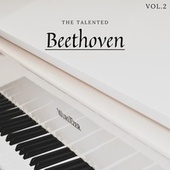 The Talented Beethoven, Vol. 2 by Various Artists
