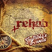 Gullible's Travels von Rehab