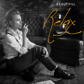 Beautiful Relax – Bossa and Smooth Instrumental Jazz von Gold Lounge