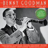 The Benny Goodman Small Bands Collection 1935-45 von Benny Goodman