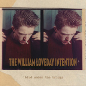 Blud Under The Bridge by The William Loveday Intention