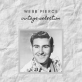 Webb Pierce - Vintage Selection von Webb Pierce