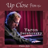 Up Close from Afar by Yaron Gershovsky
