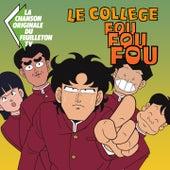 Collège fou fou fou (Générique original de la série télé) de Bernard Minet