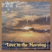 Love in the Morning by Various Artists