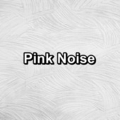 Pink Noise by White Noise Babies