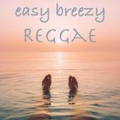 Easy Breezy Reggae by Various Artists